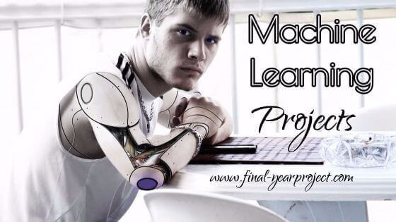 Machine Learning Project Ideas for Final Year
