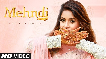 Mehndi Lyrics & Video Song | Miss Pooja | Punjabi Song