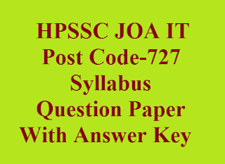 HPSSC JOA IT, Post Code-727, Syllabus, Question Paper,HPSSC JOS IT Syllabus 2019, HPSSC Previous Year Old Question Paper JOA IT, HPSSC JOA IT Question Paper with Answer Key,  HPSSC JOA IT Exam Pattern, HPSSC JOA IT Eligibility or Qualification,HPSSSB JOA IT Question Paper with Answer Key, HPSSC JOA IT Question Paper For Post Code-727