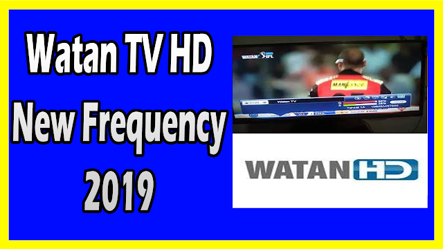 Watan TV HD New Frequency 2019