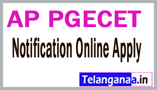 AP PGECET Notification 2019 Online Application Exam Dates
