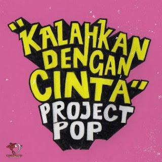 Lirik Lagu Kalahkan Dengan Cinta - Project Pop