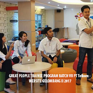 GREAT PEOPLE TRAINEE PROGRAM BATCH VII PT Telkom - WEBSITE GELOMBANG II 2017