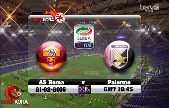 مشاهدة مباراة روما وباليرمو اليوم 21-2-2016 في الدوري الإيطالي