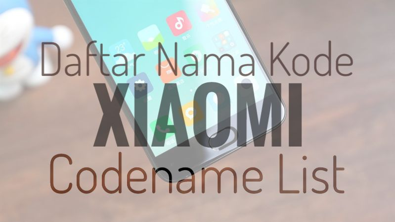 daftar-nama-kode-hape-xiaomi-device-codename-list.jpeg