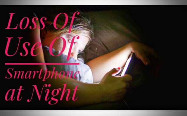 Loss of Use of Smartphones at Night