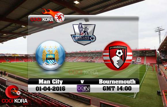 مشاهدة مباراة بورنموث ومانشستر سيتي اليوم 2-4-2016 في الدوري الإنجليزي