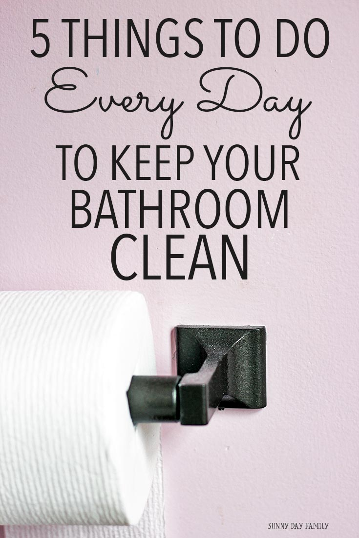 Hate to clean the bathroom? Do these 5 little things every day to keep your bathroom cleaner longer. It really works!