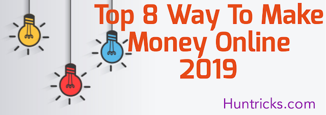 Top 8 Way To Make Money Online 2019