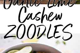 15 Minute Garlic Lime Cashew Zoodles