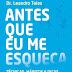 Lançamento da Editora Alaúde: Antes que eu me esqueça, livro do Dr. Leandro Teles