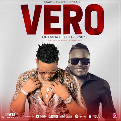 Mr Nana Ft. Dully Sykes - Vero