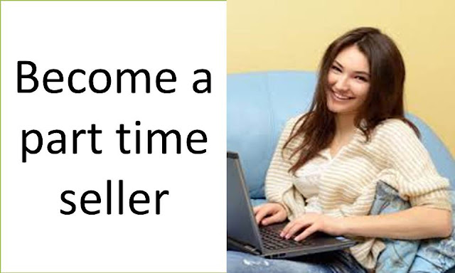 Become a part time seller