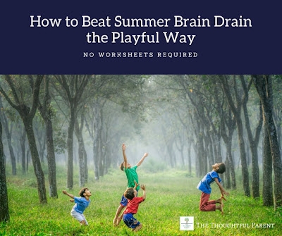 How to Beat Summer Brain Drain the Playful Way {No Worksheets Required}