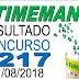 Resultado da Timemania concurso 1217 (11/08/2018)
