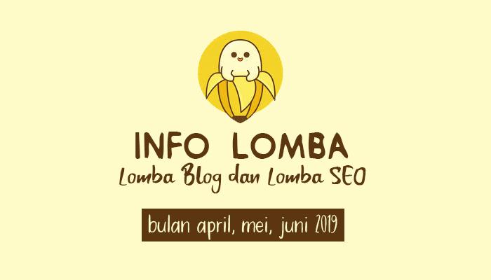Info Lomba Menulis Blog Competition dan Kontes SEO Juni, Juli, Agustus 2019