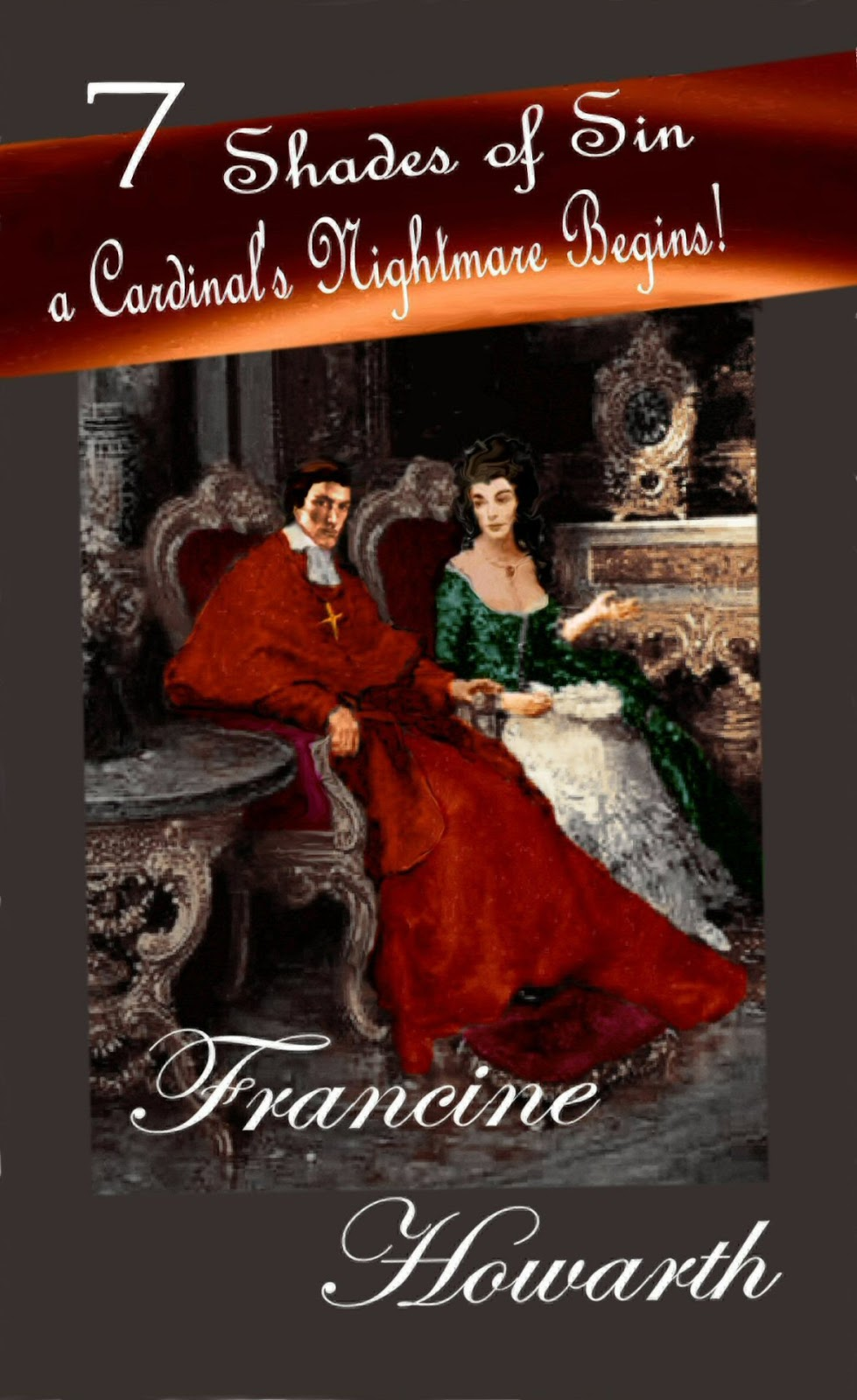 Francine Howarth . . . Romancing History.: 7 Shades Of Sin
