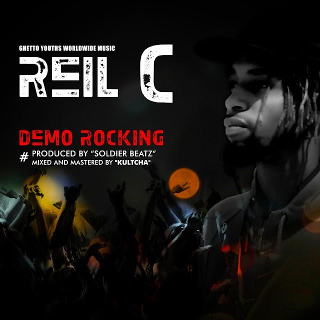 Music:Reil C – Demo Rocking@kingreilthe1st