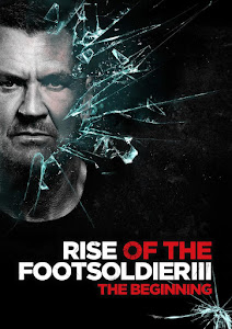 Rise of the Footsoldier 3 Poster