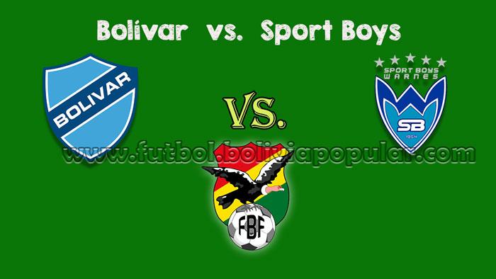 Bolívar vs. Sport Boys - En Vivo - Online - Torneo Clausura 2018