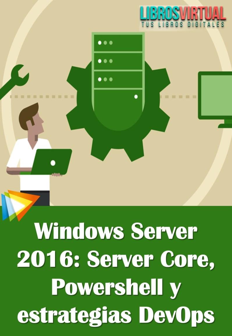 Curso de Windows Server 2016: Server Core, Powershell y estrategias DevOps – 2018