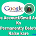 Google Gmail Account Ko Permanently Delete Kaise Kare