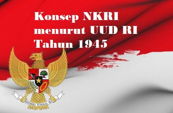 Konsep NKRI menurut UUD RI Tahun 1945