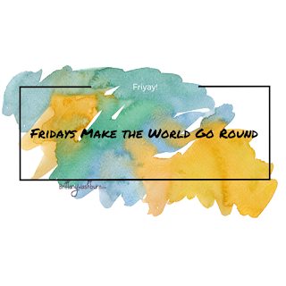 Fridays Make the World go Round
