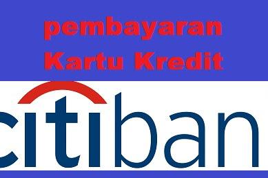 Cara Bayar Kartu Kredit Citibank di Atm BCA, Mandiri, BNI, BRI dan Ebanking
