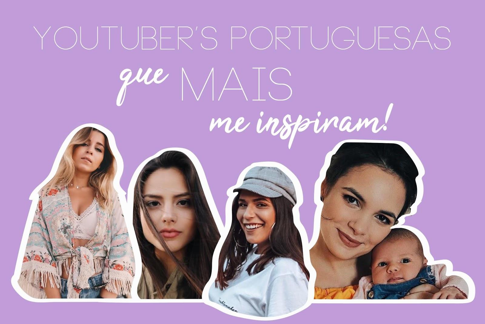 As Youtuber's Portuguesas que mais me Inspiram!