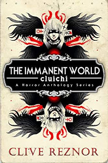 The Immanent World: Cluichi - Six Twisted Tales of Horror by Clive Reznor
