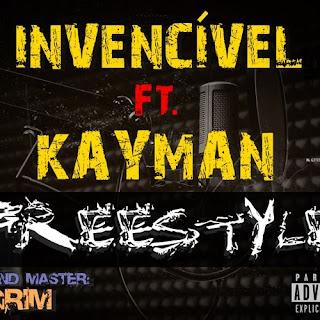 Invencível Feat. Kayman - Freestyle