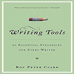 writing tools 50 essential strategies for every writer Writing tools: 50 essential strategies for every writer free audiobook (3) reed reviews play sample written by: roy peter clark narrated by: roy [.