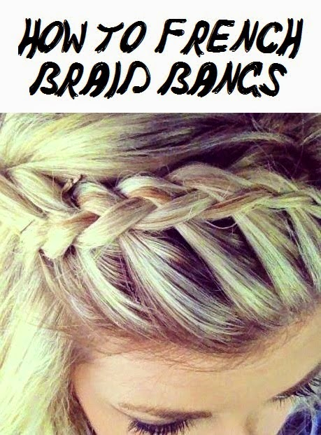 How To French Braid Bangs My Favorite Things
