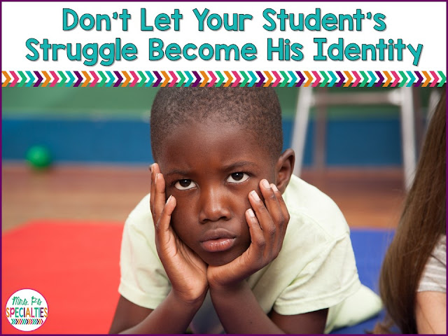 Three easy tips for helping our students be seen in a positive light. Don't let them be identified by their struggle! While these tips can apply to any student in any classroom, they especially apply to students in special education classrooms.