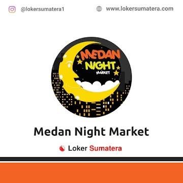 Lowongan Kerja Medan: Medan Night Market Mei 2021