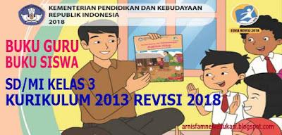 Buku Guru dan Buku Siswa SD/MI Kelas 3 Kurikulum 2013 Revisi baru  2018