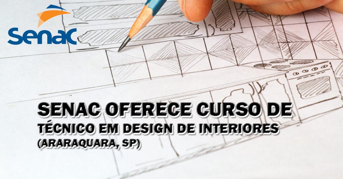 Senac Oferece Curso De Tecnico Em Design De Interiores Em Araraquara Sp Empregos Araraquara