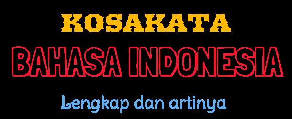 Kosa Kata Bahasa Indonesia A Z Dan Artinya Kosakata Bahasa Indonesia
