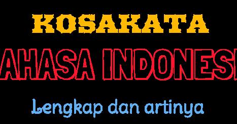 Kosa Kata Bahasa Indonesia A Z Dan Artinya Kosakata