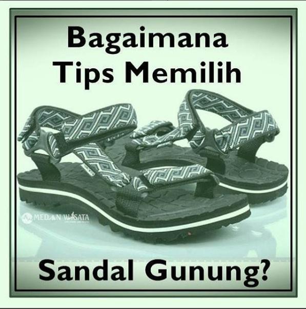 Tips Memilih Sandal Outdoor / Sandal Gunung Yang Tepat