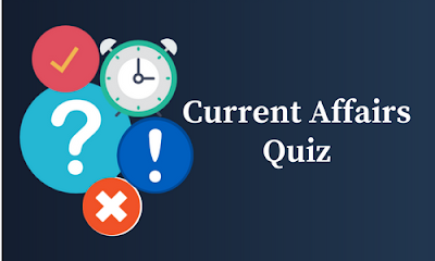 Current Affairs Quiz: 14-15 January 2018