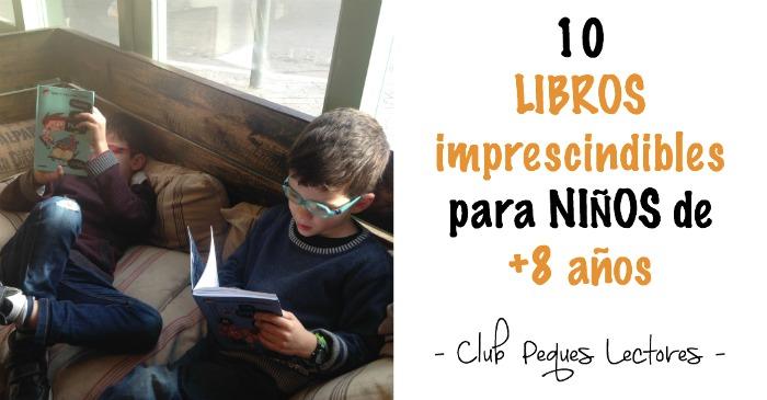 10 mejores cuentos y libro niños 8 a 11 años, recomendados imprescindibles