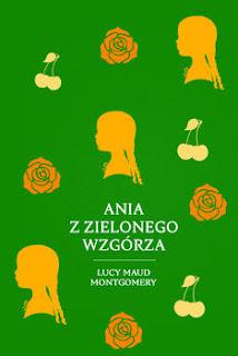"""""""Ania z Zielonego Wzgórza"""" L. M. Montgomery - recenzja"""