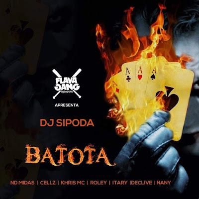 Dj Sipoda Feat. Nd Midas, Cellz, Khris Mc, Roley, Itary, Declive e Nany - Batota (Rap) Download Mp3