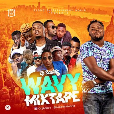 MIXTAPE: DJ Baddo Wavy Mix @Djbaddo