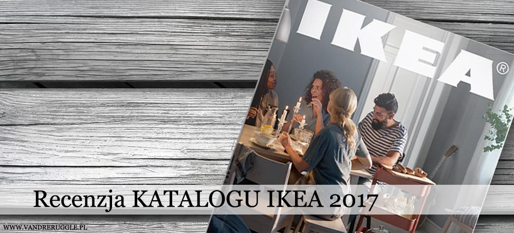 recenzja katalog IKEA 2017 aranżacja wnętrz