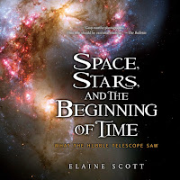 first lines from Space, Stars, and the Beginning of Time: What the Hubble Telescope Saw by Elaine Scott