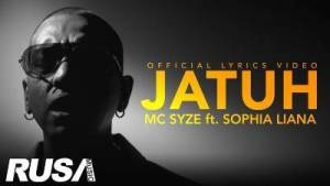 Jatuh - MC Syze Feat Sophia Liana