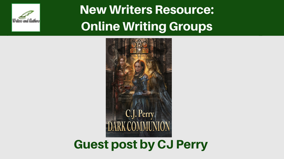 New Writers Resource: Online Writing Groups, guest post by CJ Perry